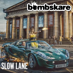 Bombskare SLOW LANE